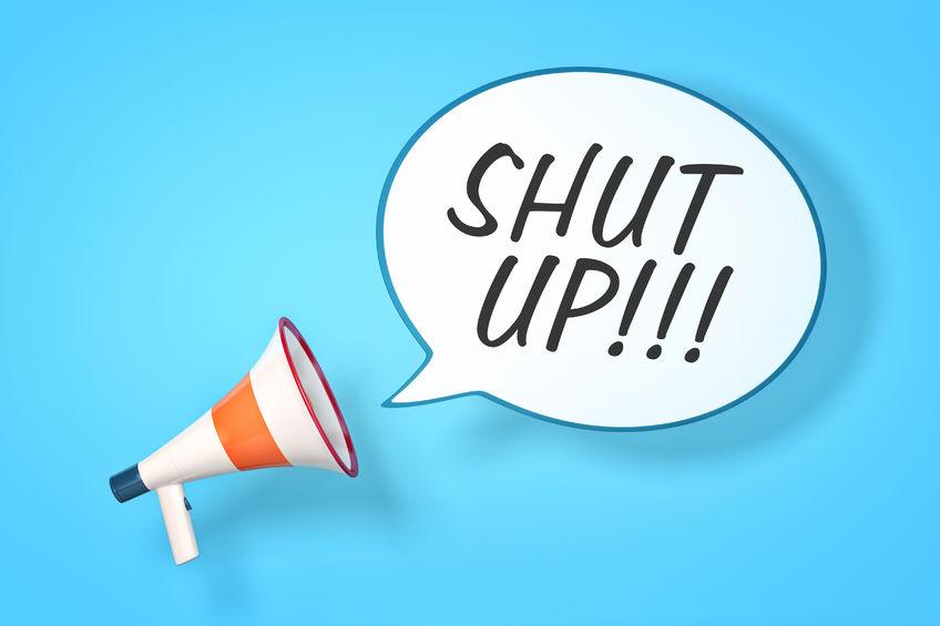 Shut Up and Start Listening!