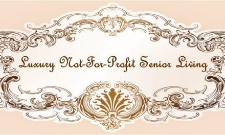 Luxury Not-For-Profit Senior Living — HUH?