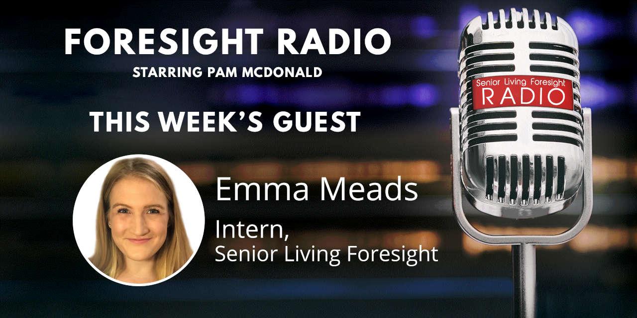 S3 Episode 6 – New Blood, Fresh Ideas: College Senior Emma Meads Chooses Senior Living for Her Career