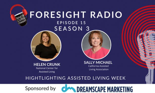 S3 Episode 15 – Assisted Living Week — Opportunity for Policymakers to Get to Know Us