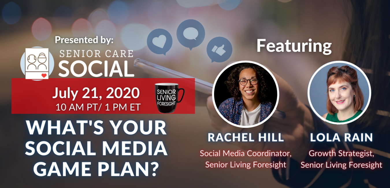 Senior Living Foresight presents Social Media Webinar on July 21, 2021